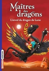 Tracey West - Maîtres des dragons Tome 6 : L'envol du dragon de Lune.