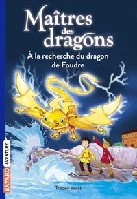 Tracey West - Maîtres des dragons Tome 7 : A la recherche du dragon de Foudre.