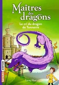 Tracey West - Maîtres des dragons Tome 8 : Le cri du dragon de Tonnerre.