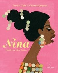 Traci N. Todd et Christian Robinson - Nina - L'histoire de Nina Simone.