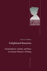 Traci s. O'brien - Enlightened Reactions - Emancipation, Gender, and Race in German Women's Writing.