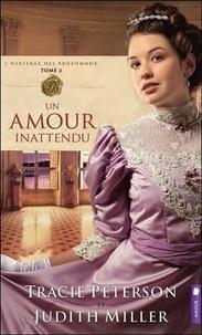 Tracie Peterson - L'héritage des Broadmoor Tome 2 : Un amour inattendu.