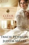 Tracie Peterson et Judith Miller - L'héritage des Broadmoor  : Un coeur conquis - Un coeur conquis.