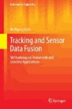 Tracking and Sensor Data Fusion - Methodological Framework and Selected Applications.