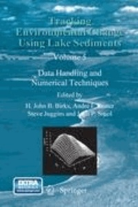 H. John B. Birks - Tracking Environmental Change Using Lake Sediments - Data Handling and Numerical Techniques.