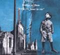 Traction Avant Compagnie - Je t'écris pour la vie - Oradour sur Glane, 50 ans après.