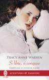 Tracy Anne Warren - Libertinage à Cavendish Square Tome 2 : Si libre, si conquise.