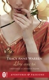 Tracy Anne Warren - Libertinage à Cavendish Square Tome 3 : Libre avec toi.