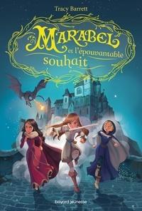 Tracy Barrett et  Manu Causse - Marabel, Tome 02 - Marabel et l'épouvantable souhait.
