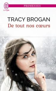 Tracy Brogan - De tout nos coeurs.