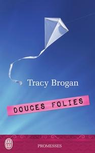 Tracy Brogan - Douces folies.