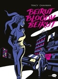 Tracy Chahwan - Beirut bloody Beirut.