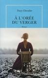 Tracy Chevalier - A l'orée du verger.