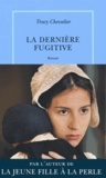 Tracy Chevalier - La dernière fugitive.