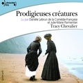 Tracy Chevalier - Prodigieuses créatures.