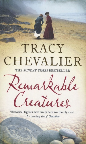 Tracy Chevalier - Remarkable Creatures.