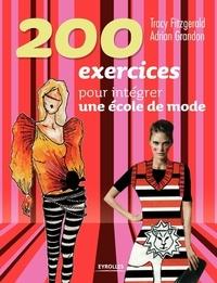 Tracy Fitzgerald et Adrian Grandon - 200 exercices pour intégrer une école de mode.