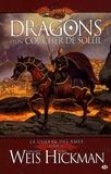 Tracy Hickman et Margaret Weis - La Guerre des Ames Tome 1 : Dragons d'un coucher de soleil.