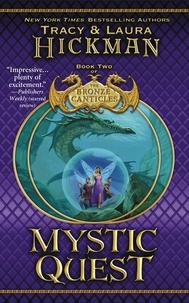 Tracy Hickman et Laura Hickman - Mystic Quest - Book Two of The Bronze Canticles.