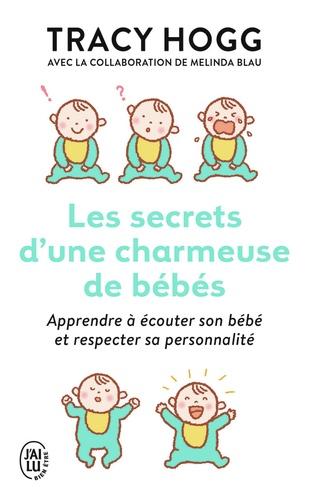 Tracy Hogg - Les secrets d'une charmeuse de bébés.