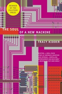 Tracy Kidder - The Soul of A New Machine.