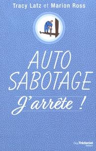 Tracy Latz et Marion Ross - Auto sabotage - J'arrête !.