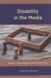Tracy R. Worrell - Disability in the Media - Examining Stigma and Identity.