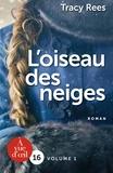 Tracy Rees - L'oiseau des neiges - 2 volumes.