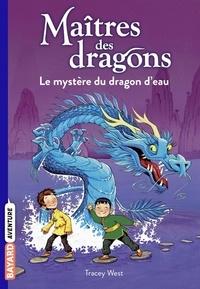 Tracy West - Maîtres des dragons, Tome 03 - Le mystère du dragon d'eau.