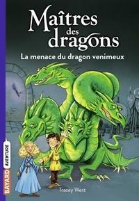 Tracy West - Maîtres des dragons, Tome 05 - La menace du dragon venimeux.