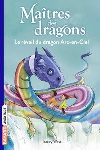 Tracy West - Maîtres des dragons, Tome 10 - Le réveil du dragon Arc-en-Ciel.