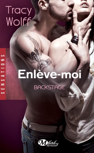 Tracy Wolff - Backstage Tome 2 : Enlève-moi.