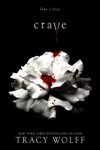 Tracy Wolff - Crave - the addictive paranormal fantasy - with a bite.
