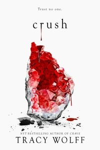 Tracy Wolff - Crush - the stunning New York Times bestselling sequel to Crave.