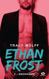 Tracy Wolff - Ethan Frost Tome 2 : Enchaînée.