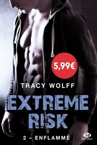 Tracy Wolff - Extreme Risk Tome 2 : Enflammée.