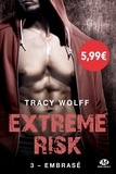 Tracy Wolff - Extreme Risk Tome 3 : Embrasé.