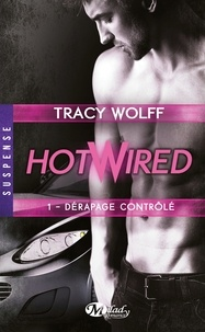 Tracy Wolff - Hotwired Tome 1 : Dérapage contrôlé.