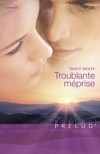 Tracy Wolff - Troublante méprise (Harlequin Prélud').