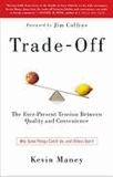Trade-Off - Why Some Things Catch On, and Others Don't.