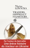 Traders, hippies et hamsters.