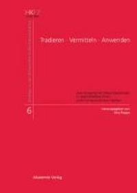 Tradieren - Vermitteln - Anwenden - Zum Umgang mit Wissensbeständen in spätmittelalterlichen und frühneuzeitlichen Städten.