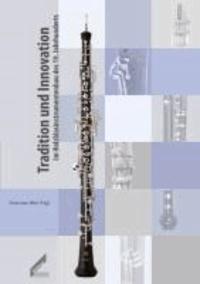 Tradition und Innovation im Holzblasinstrumentenbau des 19. Jahrhunderts.
