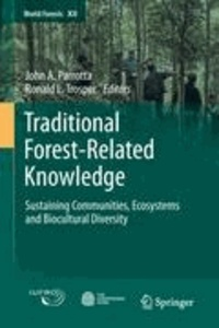 John A. Parrotta - Traditional Forest-Related Knowledge - Sustaining Communities, Ecosystems and Biocultural Diversity.
