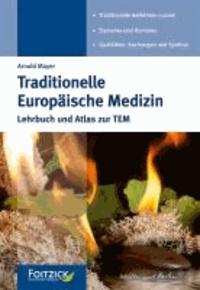Traditionelle Europäische Medizin - Lehrbuch und Atlas zur TEM.