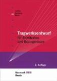 Tragwerksentwurf für Architekten und Bauingenieure - für Architekten und Bauingenieure Bauwerk-Basis-Bibliothek.