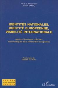 Traian Sandu - Identités nationales, identité européenne, visibilité internationale - Aspects historiques, politiques et économiques de la construction européenne.