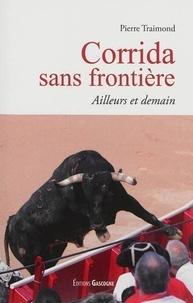 Traimond Pierre - Corrida sans frontières.