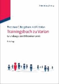 Trainingsbuch zu Varian, Grundzüge der Mikroökonomik.