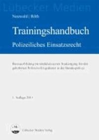 Trainingshandbuch Polizeiliches Einsatzrecht.